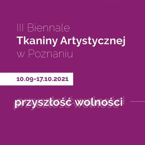 III Biennale Tkaniny Artystycznej w Poznaniu